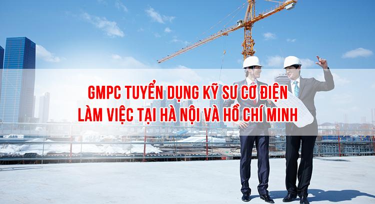 GMPc Việt Nam tuyển dụng kỹ sư cơ điện làm việc tại Hà Nội và Hồ Chí Minh