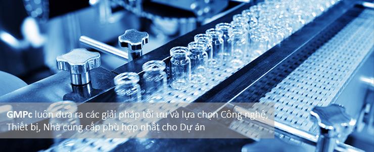 Tư vấn lựa chọn Công nghệ và thiết bị Sản xuất, Kiểm nghiệm